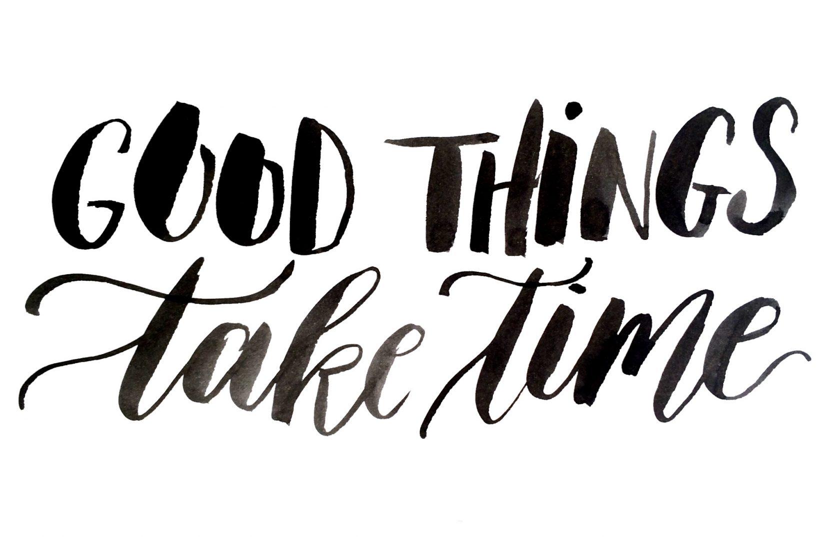 Exxpose   Good things take time   Door de Kijkkalligraaf