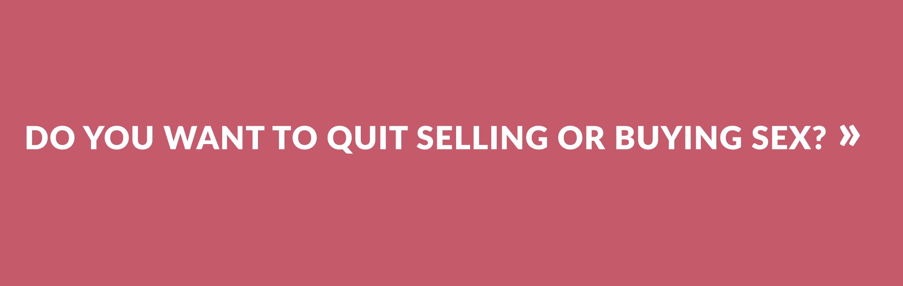 Do you want to quit selling or buying sex?